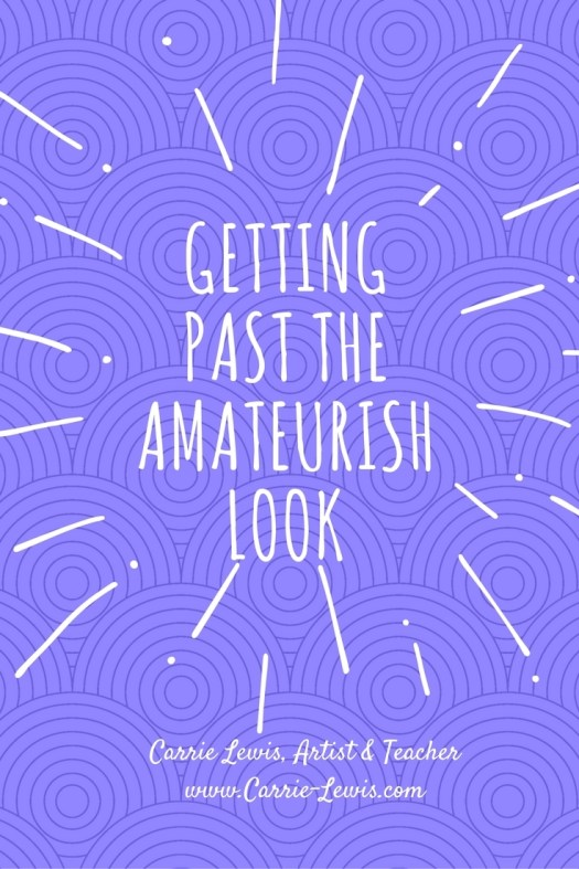Getting Past the Amateurish Look