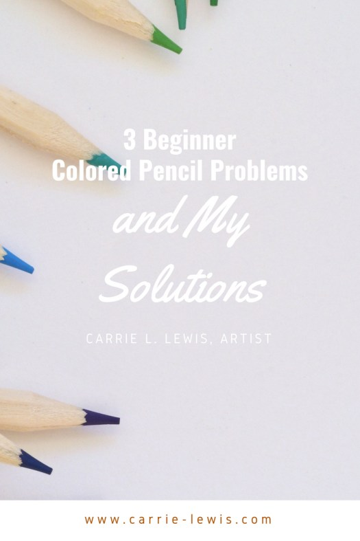 3 Beginner Colored Pencil Problems (and My Solutions)