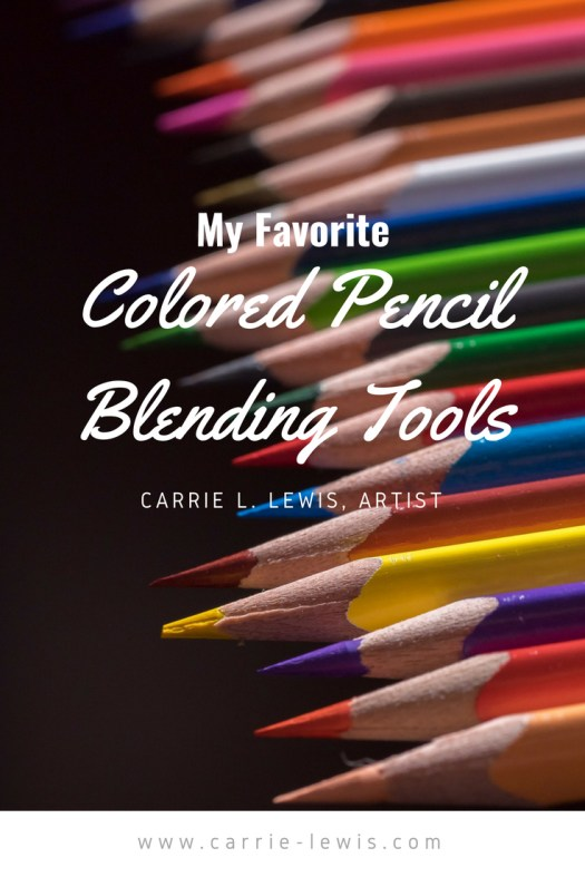 My Favorite Colored Pencil Blending Tools