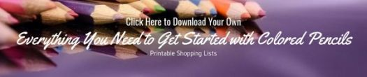 Click Here to Download Your Own Everything You Need to Get Started with Colored Pencils Shopping Lists