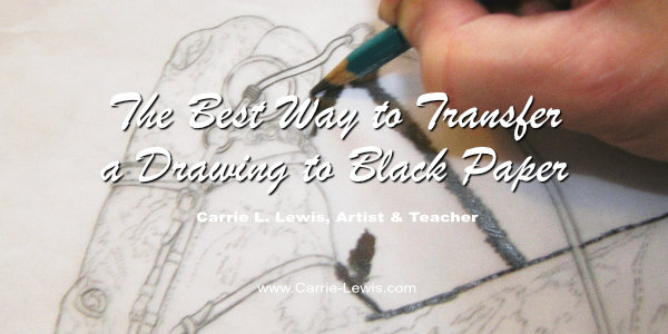 The Best Way to Transfer a Drawing to Black Paper