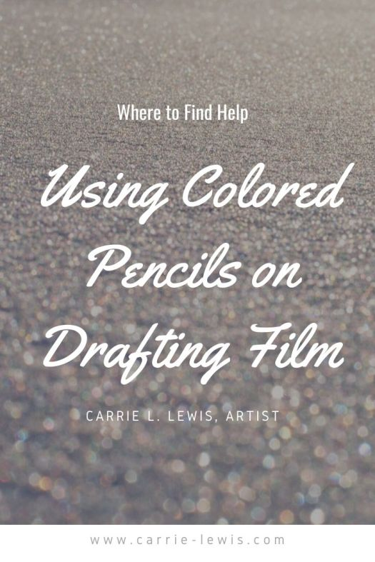 Where to Find Help Using Colored Pencils on Drafting Film