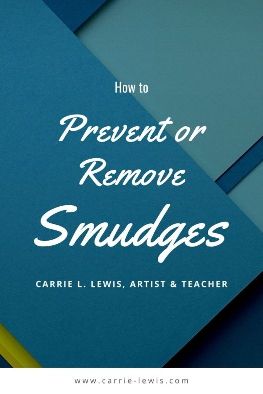 How to Prevent or Remove Smudges