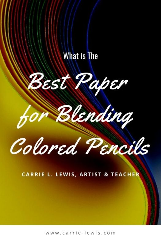 The Best Paper for Blending Colored Pencils