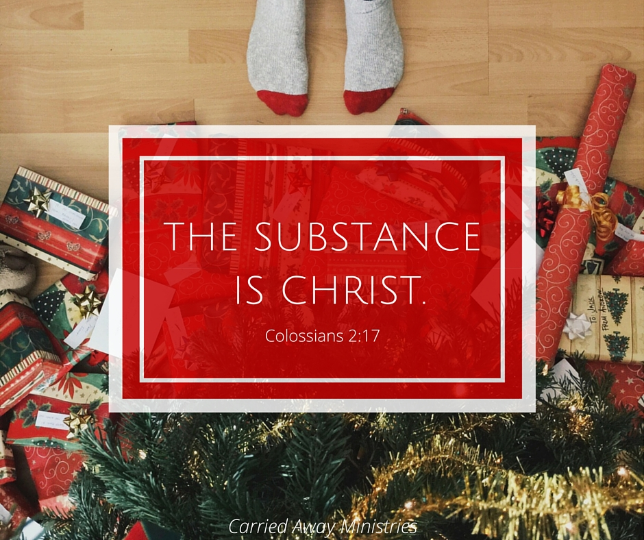 The Substance is Christ.