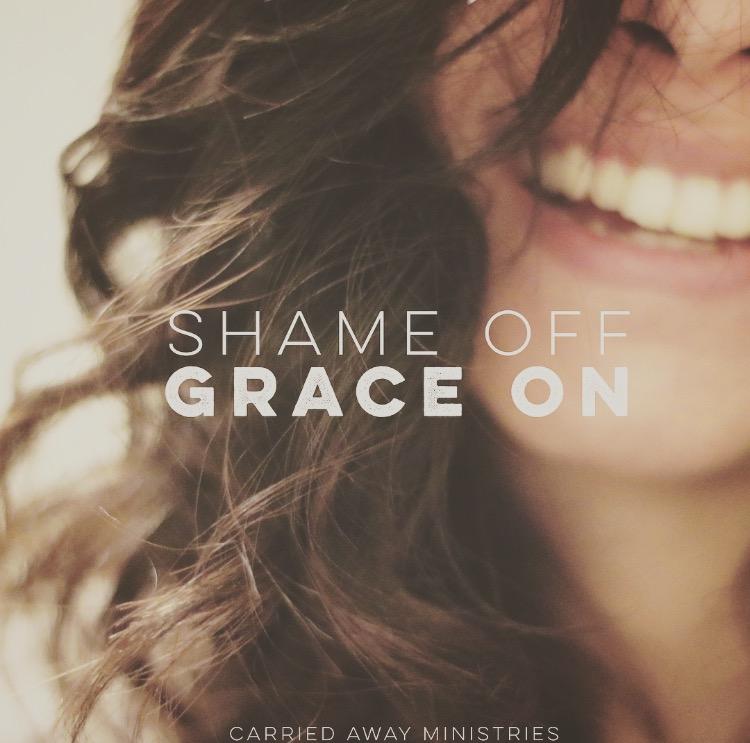 shame off - grace on - discouragement