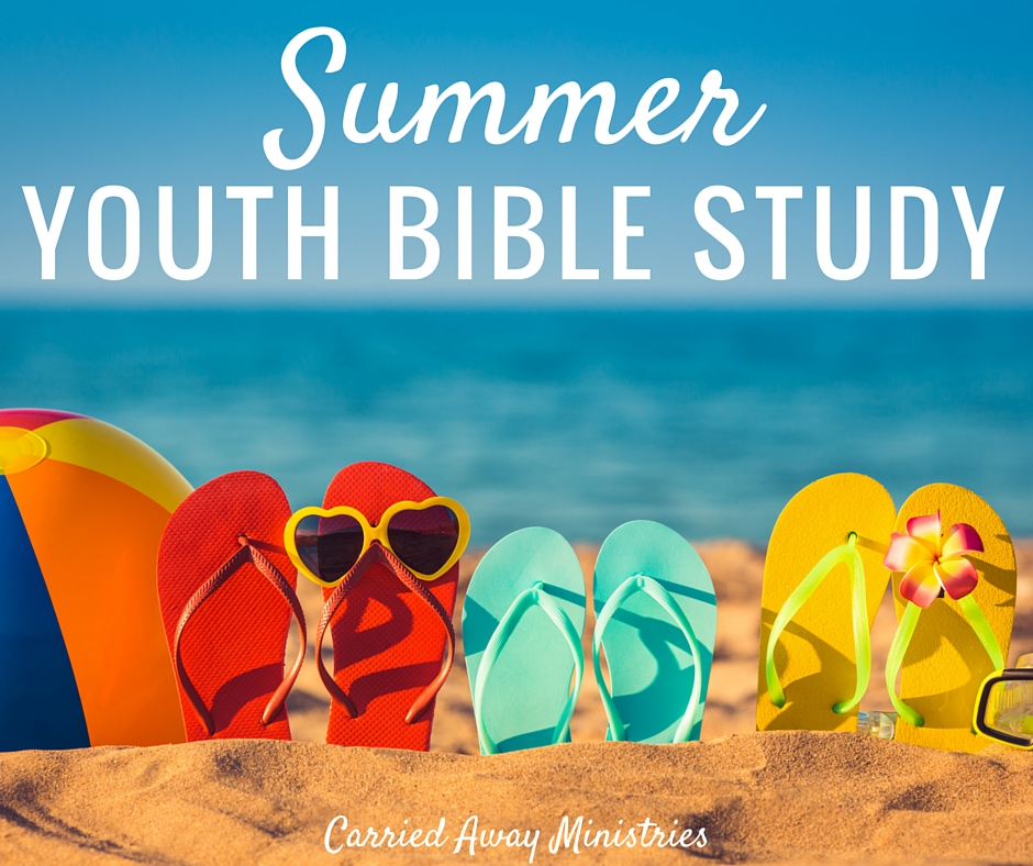 Summer Youth Bible Study Lesson 3 CARRIED AWAY MINISTRIES – Bible Study Worksheets for Youth