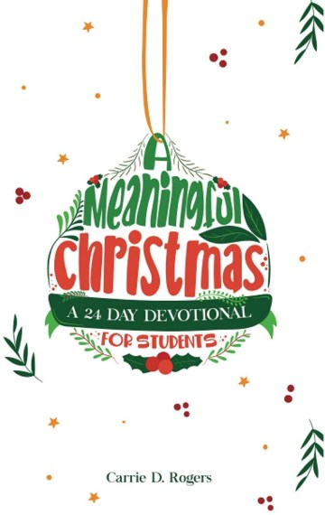A Meaningful Christmas: A 24 Day Devotional for Students