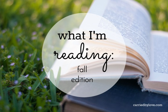 What I'm Reading: Fall Edition