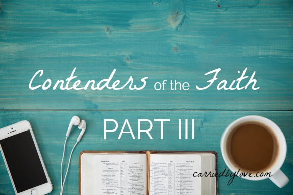 Contenders of the Faith Part 3