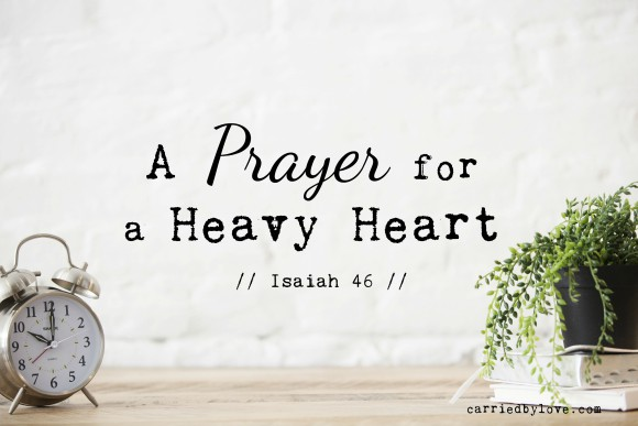 A Prayer for a Heavy Heart