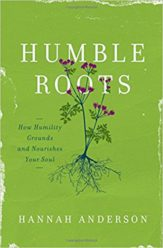 Humble Roots, by Hannah Anderson