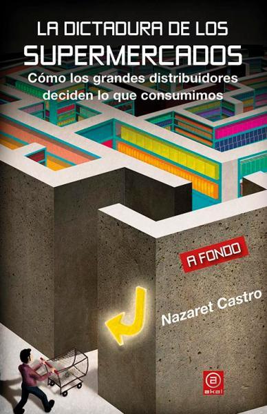 El consumo consciente y la dictadura de los supermercados