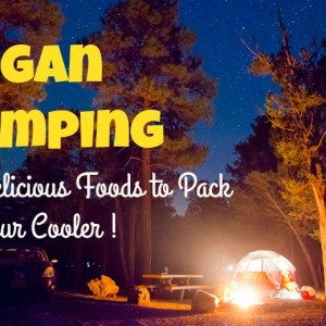 10 Delicious Foods To Pack For Your Vegan Camping Trip