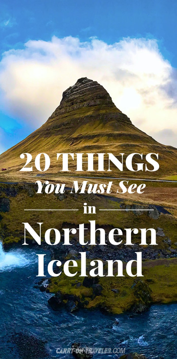 20 Things You Must See In Northern Iceland - by Carry-On Traveler