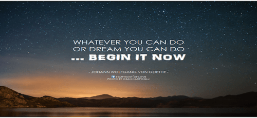 Whatever you can do or dream you can do begin it now
