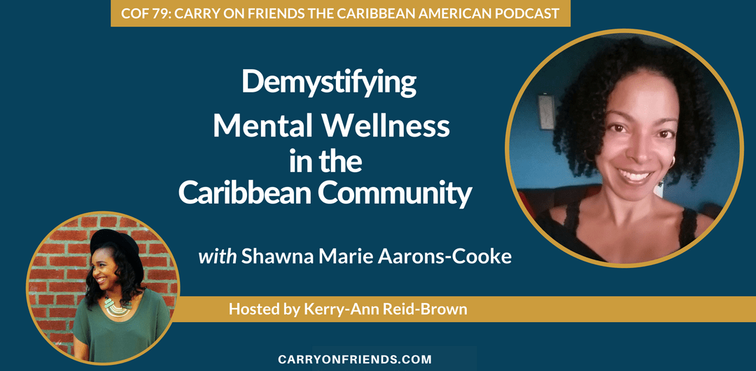 Shawna Marie Aarons Cooke on Carry On Friends the Caribbean American Podcast