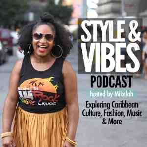 Style and Vibes Podcast with Mikelah Rose