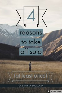 4 reasons to take off solo text over image of solo traveller in a fiels