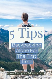 Backpacking alone travel tips, solo travel, see the world alone