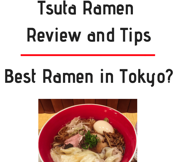 Best Ramen in Tokyo? Tsuta Ramen Review and Tips