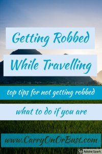 getting robbed while you travel top tips for not getting robbed top tips if you are robbed