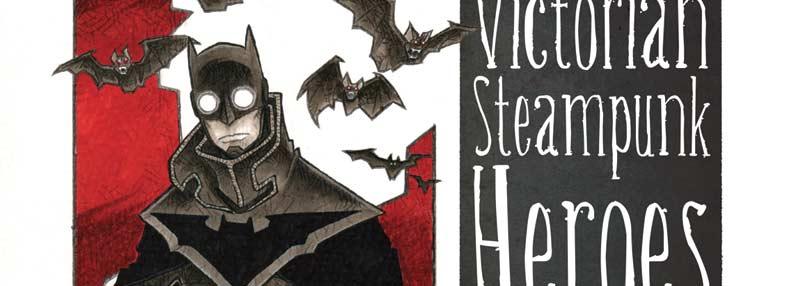 """""""Victorian Steampunk Heroes"""" – le Visioni di Andrea Parisi"""