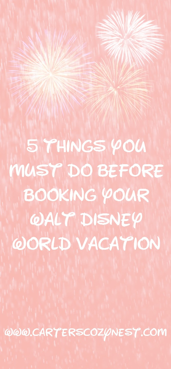 5 Things You Must do Before Booking Your Walt Disney World Vacation Pinterest Image