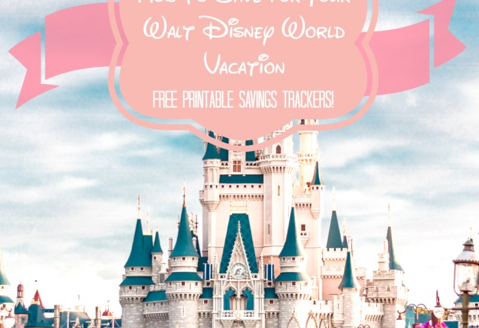 How to Save for Your Walt Disney World Vacation