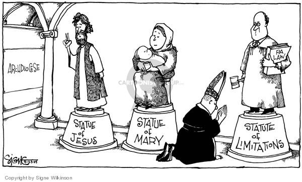 Instead of admiiting guilt, Vatican lawyers tried using the Statute of Limitations - much to collective anger for this defence. (Cartoonist Signe Wilkinson on 2005-09-23; source and courtesy - cartoonistgroup.com).Click for larger image.