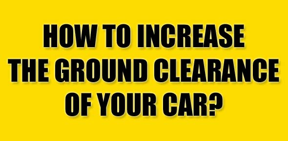 how-to-increase-the-ground-clearance-of-a-car