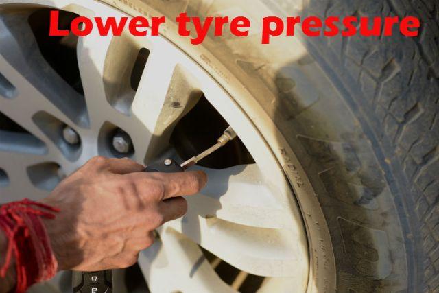 lower tyre pressure