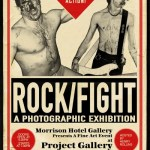 ROCK/FIGHT at Project Gallery