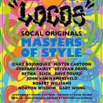 "Save the Date: ""CALIFORNIA LOCOS: SoCal Originals – Masters of Style"" at Eastern Projects, in Chinatown – September 16th through October 30th"