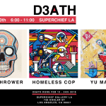 SAVE THE DATE: D3ATH at Superchief Gallery LA – Saturday, February 10th