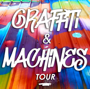 Graffiti and Machines Tour