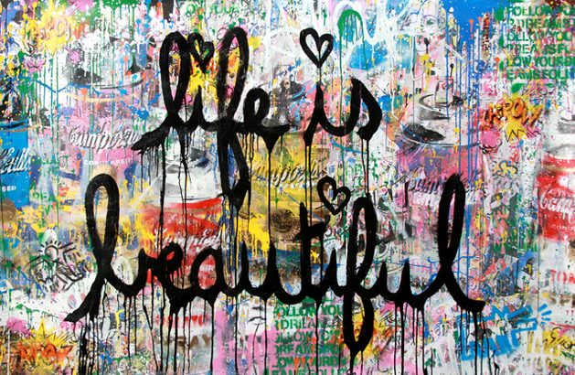 Life Is Beautiful by Mr Brainwash