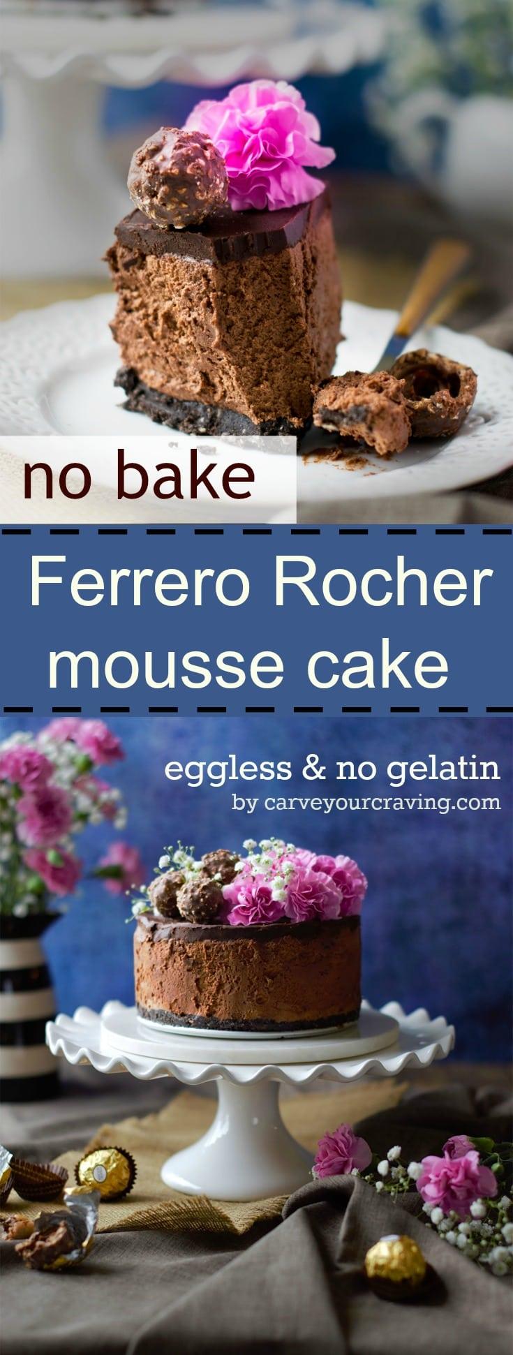 No bake eggless ferrero rocher mousse cake