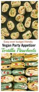 Vegan tortilla Pinwheels | Tortilla roll ups