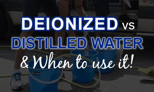 deionized vs distilled water for detailing
