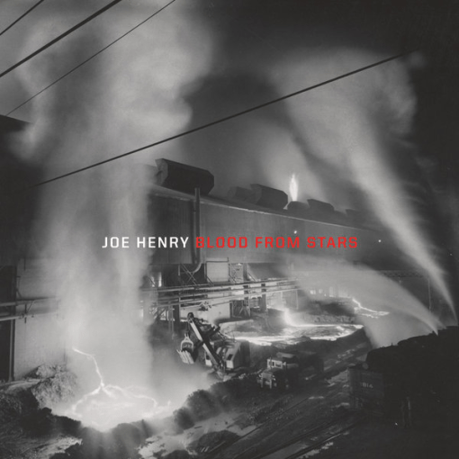 Joe Henry - Blood From Stars