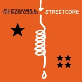 Joe Strummer & The Mescaleros - Streetcore