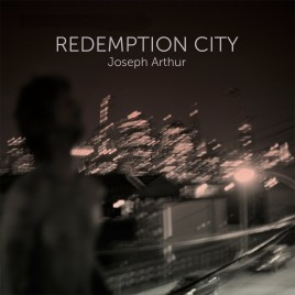 Joseph Arthur - Redemption City