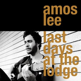 Amos Lee - Last Days At the Lodge