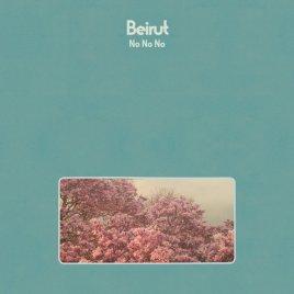 Beirut - No No No