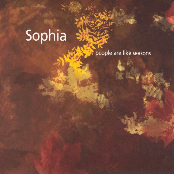 Sophia - People Are Like Seasons