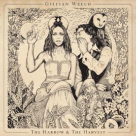 Gillian Welch - The Harrow & the Harvest