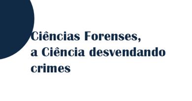 A ciência forense desvendando crimes