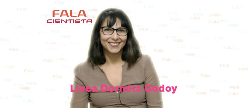 Fala Cientista – Lívea Dornéla Godoy