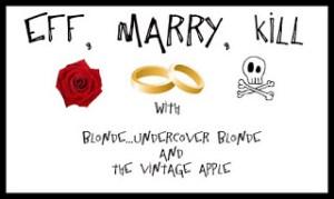 Eff Marry Kill: Take 2